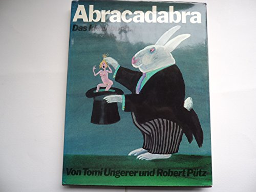 Abracadabra. Das Ideenbuch.: Ungerer, Tomi &