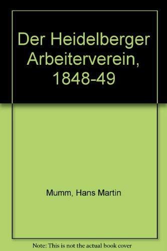 9783884230527: Der Heidelberger Arbeiterverein, 1848-49 (German Edition)