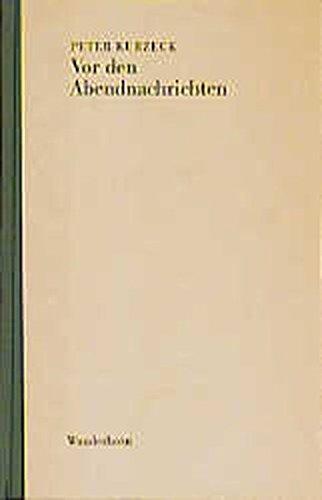 9783884231081: Vor den Abendnachrichten: Peter Kurzeck (Edition Künstlerhaus) (German Edition)