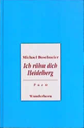 Ich rühm dich Heidelberg. Poem in sechs: Michael Buselmeier