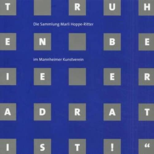 9783884231630: Nicht Ruhe geben, bevor die Erde quadratisch ist!: Die Sammlung Marli Hoppe-Ritter im Mannheimer Kunstverein (German Edition)