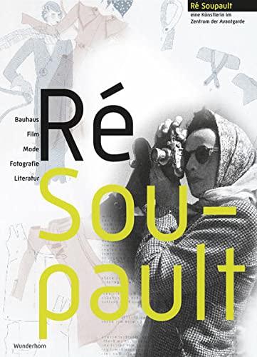 9783884233634: Ré Soupault: Eine Künstlerin im Zentrum der Avantgarde