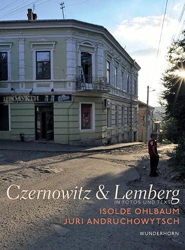 Czernowitz & Lemberg: In Fotos und Text (Hardback): Isolde Ohlbaum, Juri Andruchowytsch