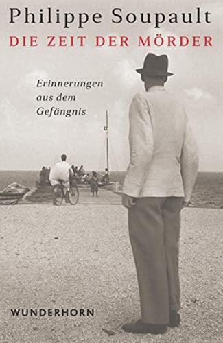 Die Zeit der Mörder (Hardback): Philippe Soupault