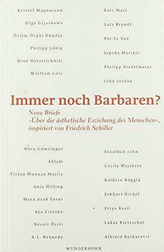 """9783884236116: Immer noch Barbaren?: Neue Briefe """"Über die ästhetische Erziehung des Menschen"""", inspiriert von Friedrich Schiller"""