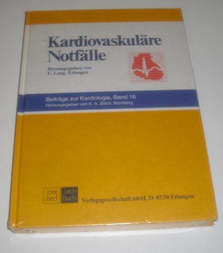 Kardiovaskuläre Notfälle / hg. von E. [Erich]: Lang, Erich, und
