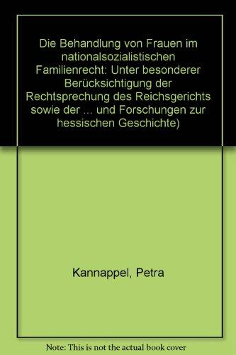 Die Behandlung von Frauen im nationalsozialistischen Familienrecht: Kannappel, Petra