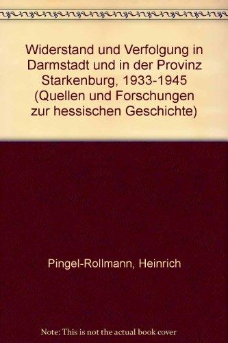 9783884431429: Widerstand und Verfolgung in Darmstadt und in der Provinz Starkenburg, 1933-1945 (Quellen und Forschungen zur hessischen Geschichte)