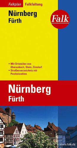 9783884452424: Falk Stadtplan Falkfaltung N�rnberg / F�rth: Mit Ortsteilen von Oberasbach, Stein, Zirndorf. Stra�enverzeichnis mit Postleitzahlen. Falk-Faltung