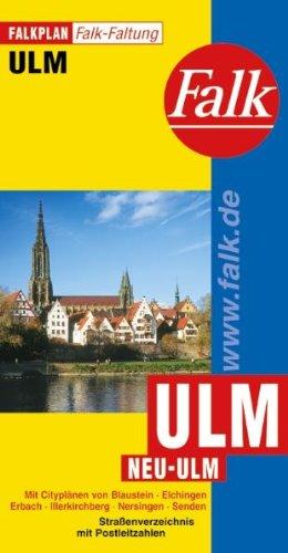 9783884453896: Falkplan Ulm / Neu-Ulm: Mit Ortsteilen von: Blaustein, Elchingen, Erbach, Illerkirchberg, Nersingen, Senden. Straßenverzeichnis mit Postleitzahlen. Falk-Faltung