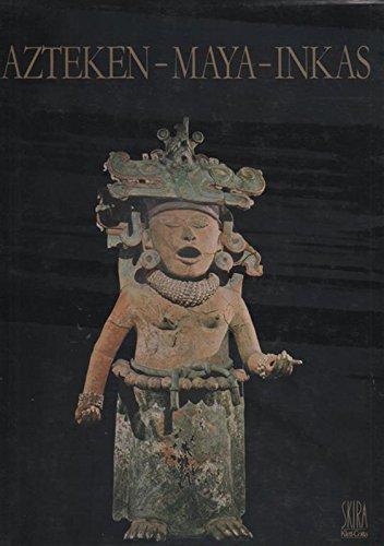 9783884470657: Azteken, Maya, Inkas. Kunst und Kultur in Mittel- und Südamerika