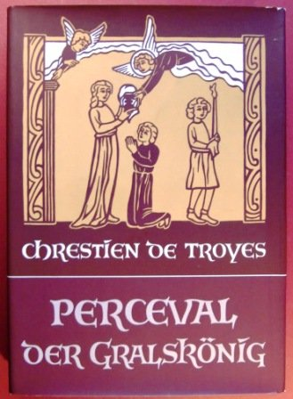 9783884557044: Perceval der Gralskönig