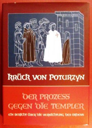 9783884557099: Der Prozess gegen die Templer: Ein Bericht über die Vernichtung des Ordens (Edition Perceval)