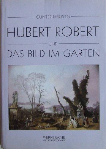9783884620588: Hubert Robert und das Bild im Garten (Gr�ne Reihe)