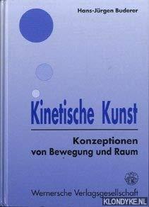 Kinetische Kunst. Konzeption von Bewegung und Raum