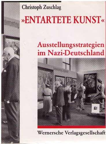 9783884620960: Entartete Kunst: Ausstellungsstrategien im Nazi-Deutschland (Heidelberger kunstgeschichtliche Abhandlungen)