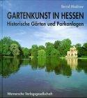 9783884621493: Gartenkunst in Hessen: Historische Gärten und Parkanlagen (German Edition)
