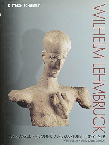 9783884621721: Wilhelm Lehmbruck: Catalogue raisonné der Skulpturen, 1898-1919