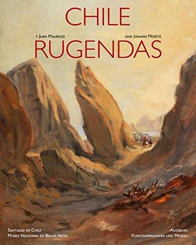 9783884622452: Chile Y Juan Mauricio Rugendas = Chile Und Johann Moritz Rugendas