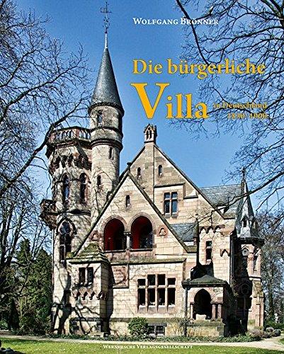 Die bürgerliche Villa in Deutschland 1830-1900: Wolfgang Brönner