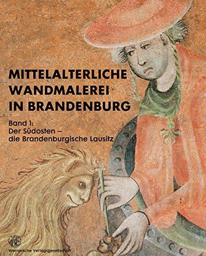 9783884623022: Mittelalterliche Wandmalerei in Brandenburg: Band 1: Der Südosten - die Brandenburgische Lausitz