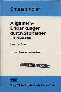 9783884630273: Allgemein-Erkrankungen durch Störfelder (Trigeminusbereich). Diagnose und Therapie