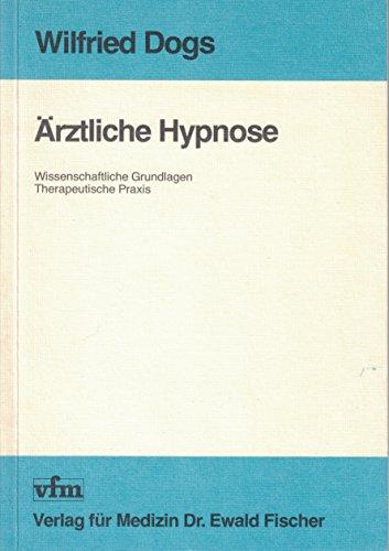 9783884630341: Ärztliche Hypnose. Wissenschaftliche Grundlagen - Therapeutische Praxis