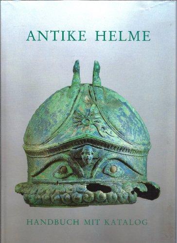 9783884670194: Antike Helme: Sammlung Lipperheide und andere Bestände des Antikenmuseums Berlin (Monographien)