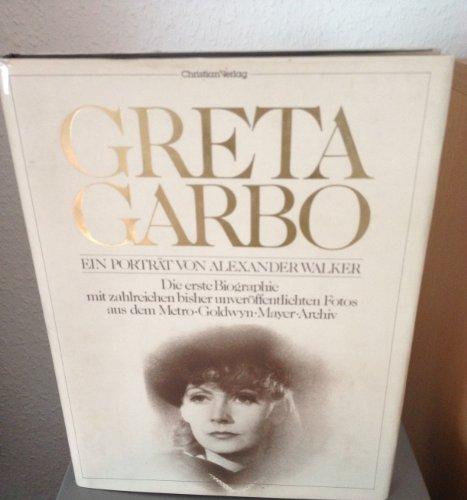 Grete Garbo - Ein Porträt - Walker, Alexander und Metro Boldwyn-Mayer