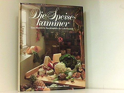 9783884720905: Die Speisekammer : e. ill. Enzyklop�die d. Lebensmittel.