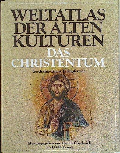 Weltatlas Der Alten Kulturen: Das Christentum Geschichte Kunst Lebensformen (3884721437) by Henry Chadwick; G. R. Evans