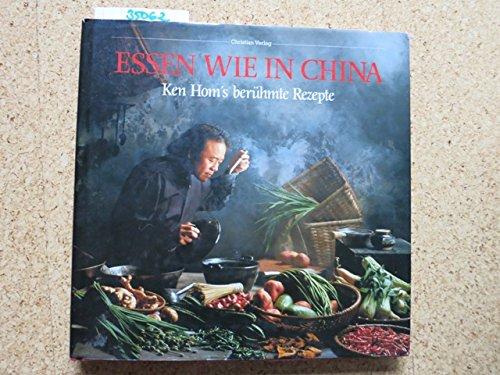 9783884722015: Essen wie in China. Ken Hom's berühmte Rezepte