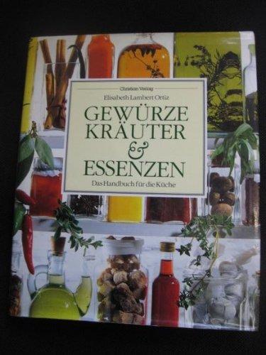9783884722404: Gewürze, Kräuter & Essenzen. Das Handbuch für die Küche