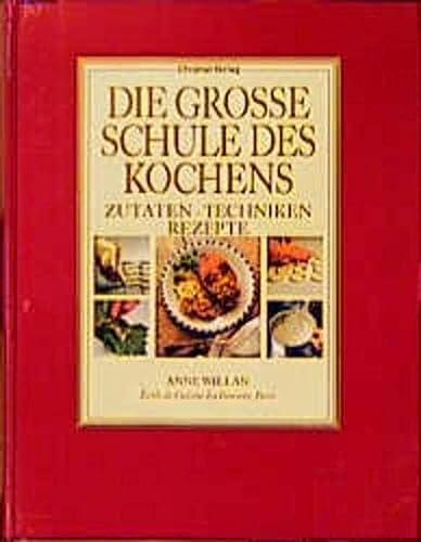 9783884722503: Die grosse Schule des Kochens: Zutaten - Techniken - Rezepte