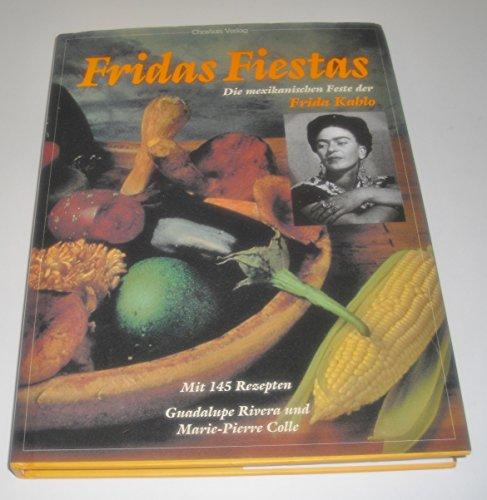 9783884722688: Fridas Fiestas. Die mexikanischen Feste der Frida Kahlo