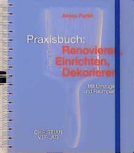 Praxisbuch Renovieren, Einrichten, Dekorieren Mit Umzugs- und Raumplaner: Parikh, Anoop: