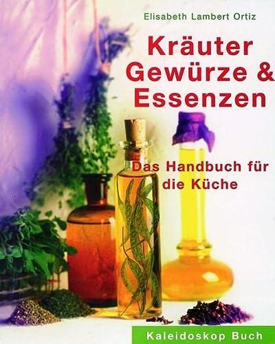 9783884724590: Kräuter, Gewürze und Essenzen: Das Handbuch für die Küche
