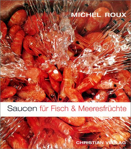 Saucen für Fisch & Meeresfrüchte.: Roux, Michel