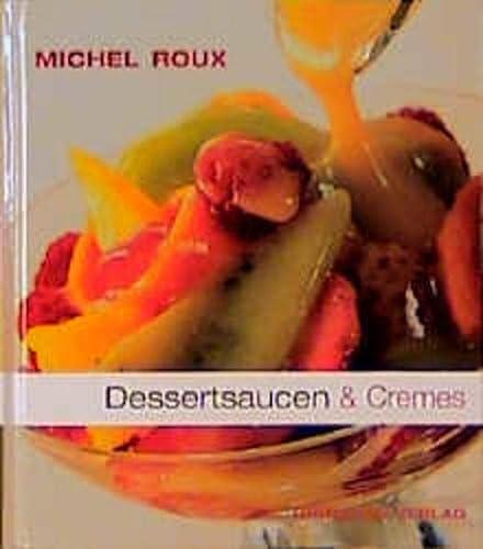 Dessertsaucen & Cremes: Roux, Michel: