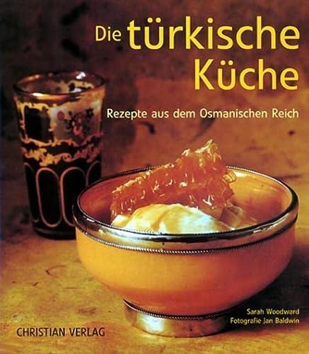9783884725283: Die türkische Küche. Rezepte aus dem Osmanischen ...