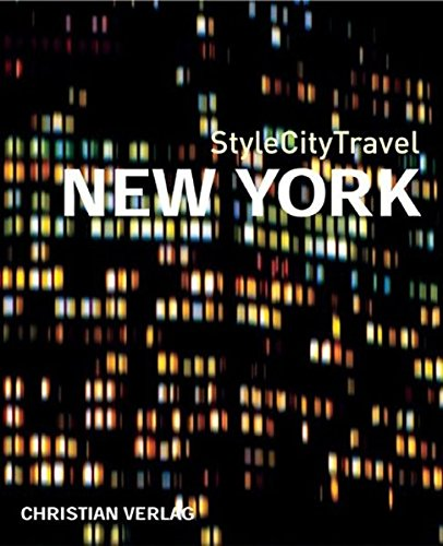 9783884726020: Stylecitytravel New York: Mit �ber 400 Farbbildern und 7 Karten