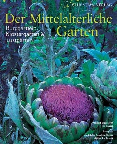 Der Mittelalterliche Garten.: Arnaud,Ossart, Éric Maurières