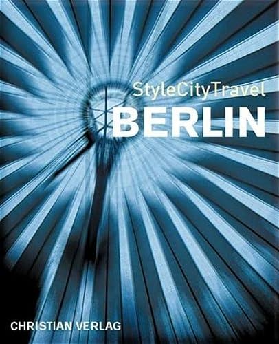 9783884726266: StyleCityTravel Berlin: Mit �ber 400 Farbbildern und 5 Karten