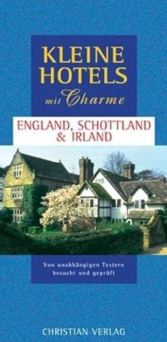 9783884726303: Kleine Hotels mit Charme England, Schottland & Irland: Von unabhängigen Testern besucht und geprüft