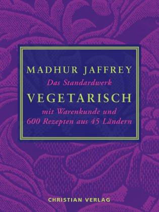 9783884726839: Vegetarisch: Das Standardwerk mit Warenkunde und 600 Rezepten aus 45 Ländern