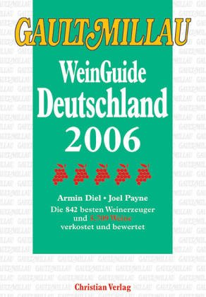 Gault Millau Weinguide Deutschland 2006 (9783884726853) by Tan, Amy