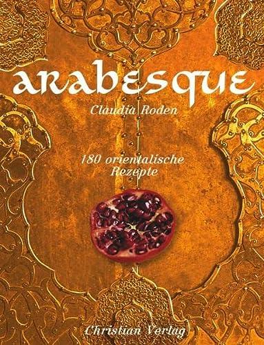 9783884727379: Arabesque: 180 orientalische Rezepte