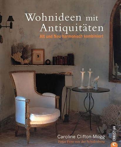 9783884727430: wohnideen mit antiquitÄten: alt und neu harmonisch, Wohnideen design