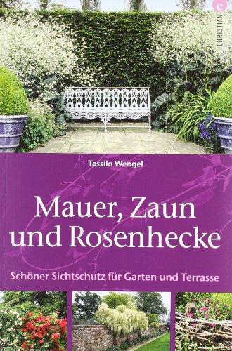 9783884728994: Mauer, Zaun und Rosenhecke: Schöner Sichtschutz für ...