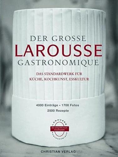 9783884729007: Der große Larousse Gastronomique. Das Standardwerk für Küche, Kochkunst, Esskultur: Mit 4000 Einträge, 1700 Fotos, 2500 Rezepte